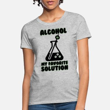 Alcohol alcohol - Women's T-Shirt