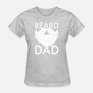 Bearded Dad Beard dad - Women's T-Shirt