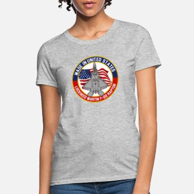 F-22 Raptor Lockheed Martin F-22 Raptor - Made in USA - Women's T-Shirt
