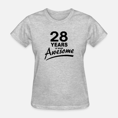 28 Years & 28 Years of being AWESOME - Women's T-Shirt