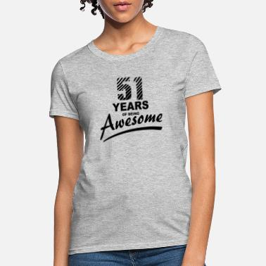 51 Years Birthday 51 Years of being AWESOME - Women's T-Shirt