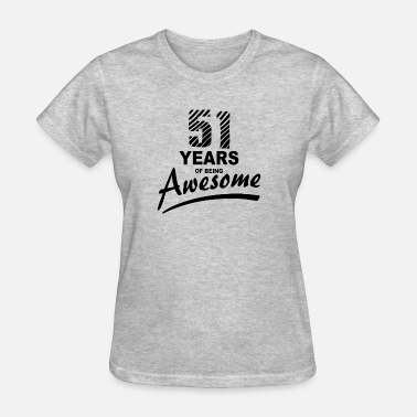 51 Year 51 Years of being AWESOME - Women's T-Shirt