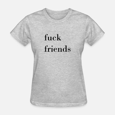 Fuck Forever fuck friends - Women's T-Shirt
