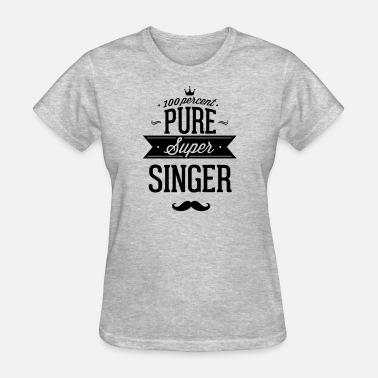 Lead 100 percent pure super singer - Women's T-Shirt