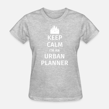 Urban Chic Keep Calm I m a Urban Planner T Shirt - Women's T-Shirt