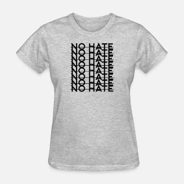 No Hate No Hate - Women's T-Shirt