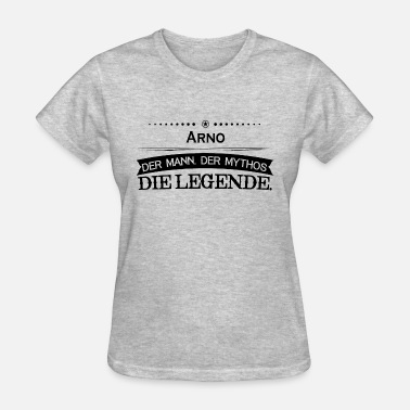 Arno Mythos Legende Vorname Arno - Women's T-Shirt