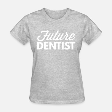 Future Dentists Future Dentist - Women's T-Shirt