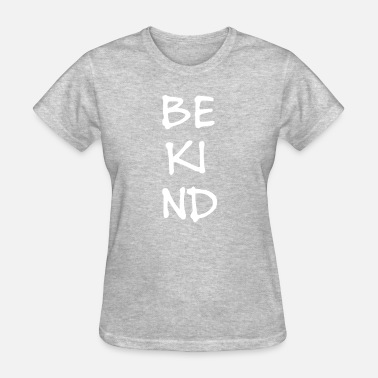 Kindness Of Be Kind - Women's T-Shirt
