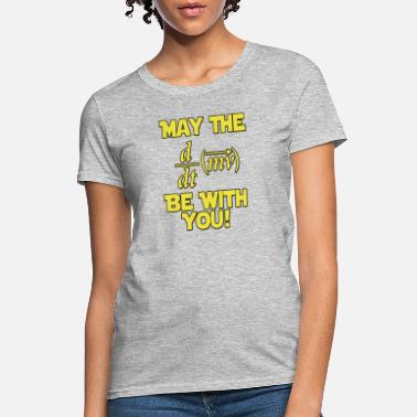 With Full Force May The Force Be With You - Women's T-Shirt