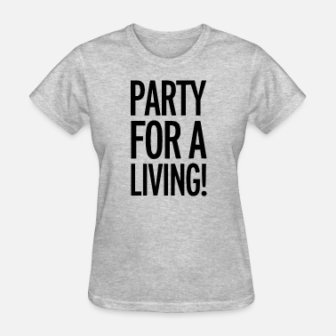 House Disco party for a living - Women's T-Shirt