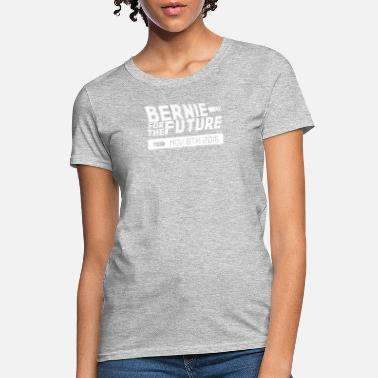 Bernie For The Future Bernie For The Future - Women's T-Shirt