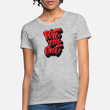 VOTE THEM OUT - Women's T-Shirt