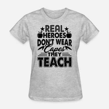 Teaching Hero Teacher Real Heroes They Teach Shirt - Women's T-Shirt