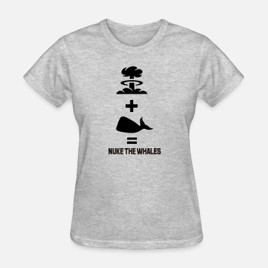 Nukes Nuke The Whales - Women's T-Shirt