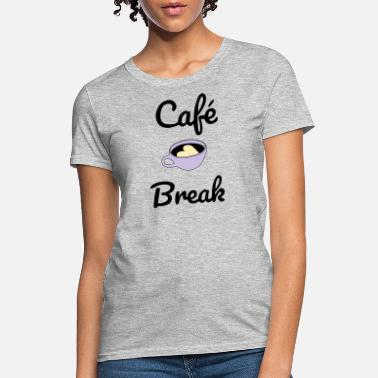 Cafe Break - Women's T-Shirt