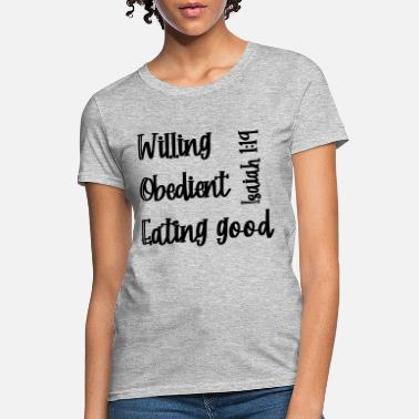 Willing and Obedient - Women's T-Shirt