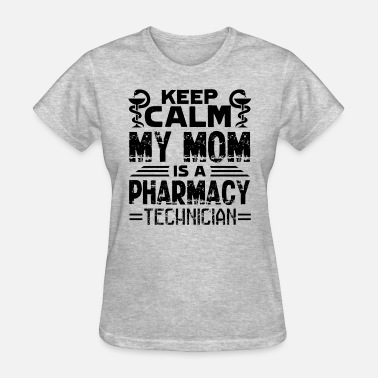 Pharmacy Technician Mom My Mom Is A Pharmacy Technician Shirt - Women's T-Shirt