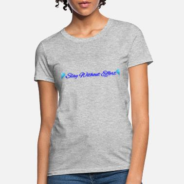 Effort No Effort - Women's T-Shirt