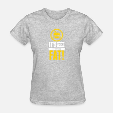 Jiggle It's Simple. If It Jiggles, It's Fat! - Women's T-Shirt