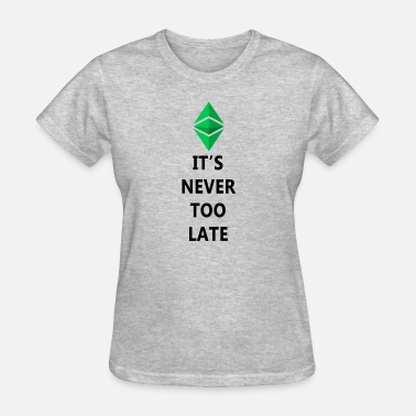 Xrp Its never too late! - Women's T-Shirt