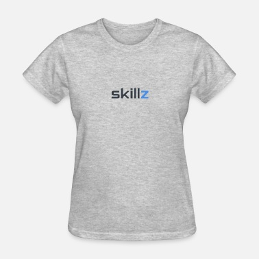 Skillz SKiLLz - Women's T-Shirt