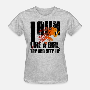 Girl Flame Run like a girl - Flaming Girl - Women's T-Shirt