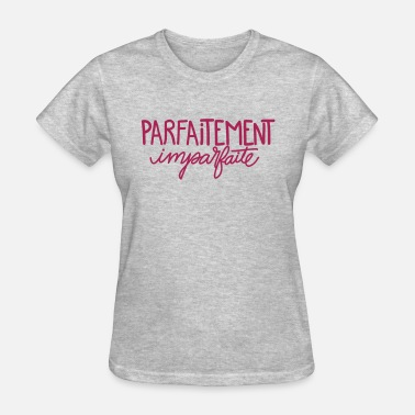 Perfectly Imperfect Perfectly imperfect - Women's T-Shirt