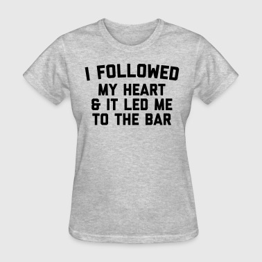 Led Me To Bar Funny Quote - Women's T-Shirt