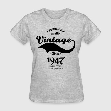 Premium Quality Vintage Since 1947 Limited Edition - Women's T-Shirt