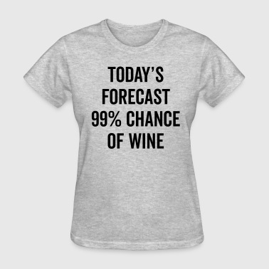 Chance Of Wine Funny Quote - Women's T-Shirt