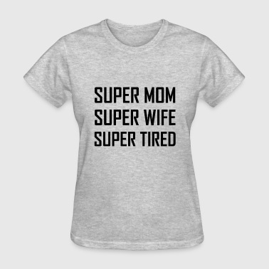 Super Wife Super Mom Super Wife - Women's T-Shirt