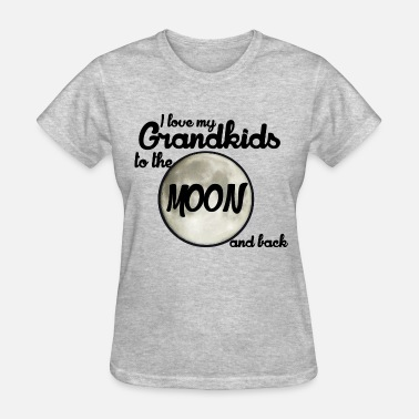 I Love My Grandkids To The Moon And Back I love my grandkids to the moon and back - Women's T-Shirt