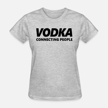 Connecting People VODKA Connecting People - Women's T-Shirt