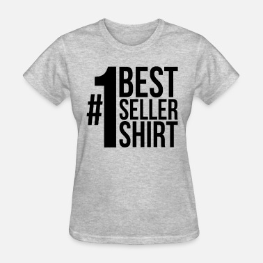 Seller No 1 Best Seller Shirt - Women's T-Shirt