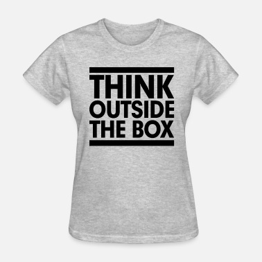 Think Outside The Box THINK OUTSIDE THE BOX - Women's T-Shirt
