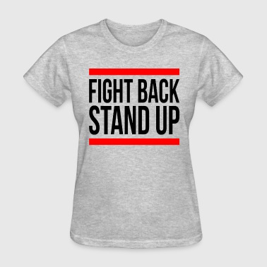 Fight Back FIGHT BACK STAND UP - Women's T-Shirt