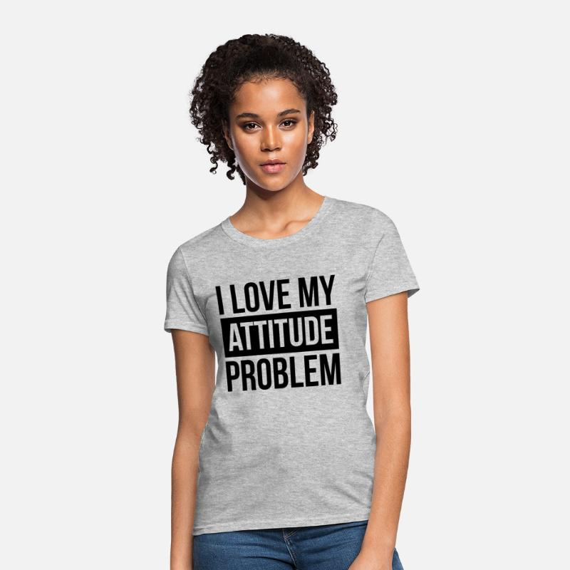 Attitude T-Shirts - I LOVE MY ATTITUDE PROBLEM - Women's T-Shirt heather gray