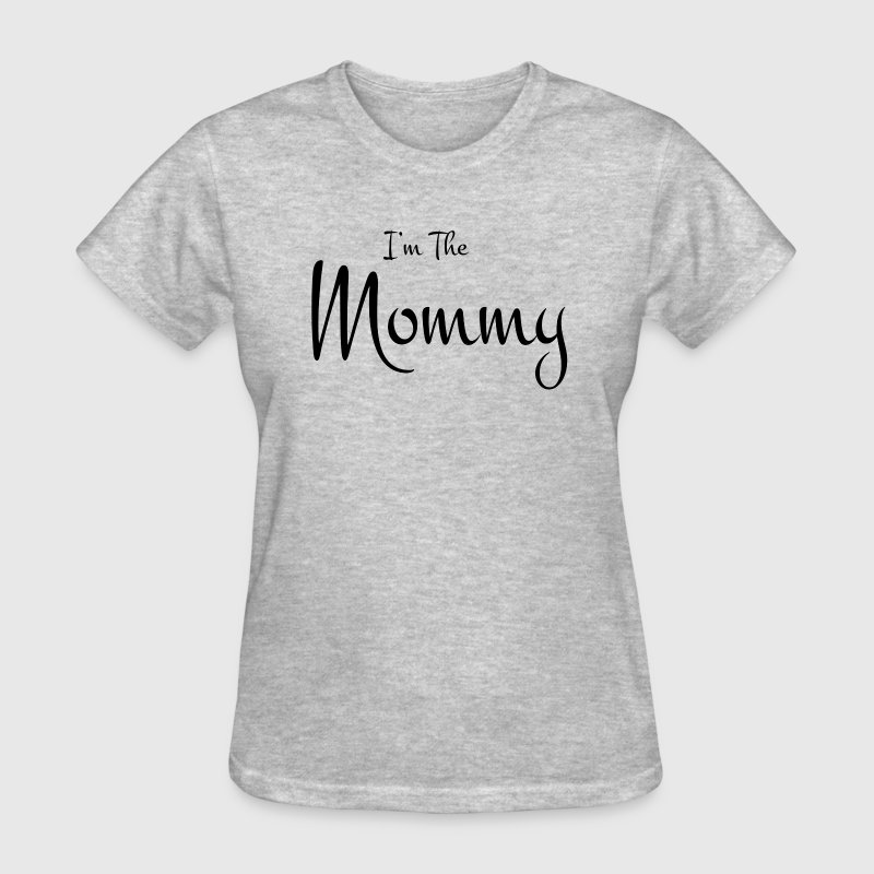 I'M THE MOMMY - Women's T-Shirt