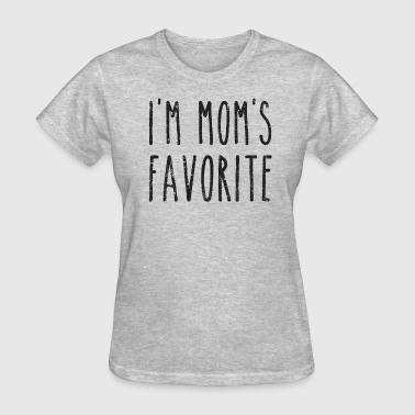 I'm Mom's Favorite Son or Daughter - Women's T-Shirt