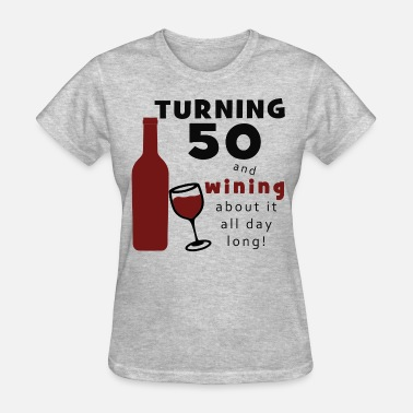 50 Year Old 50th Birthday Wine Funny - Women's T-Shirt
