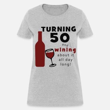 50th Birthday Wine Funny Womens T Shirt