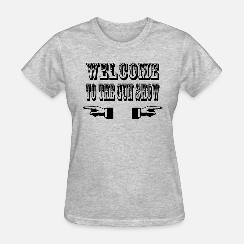 Funny T-Shirts - Welcome To The Gun Show - Women's T-Shirt heather gray