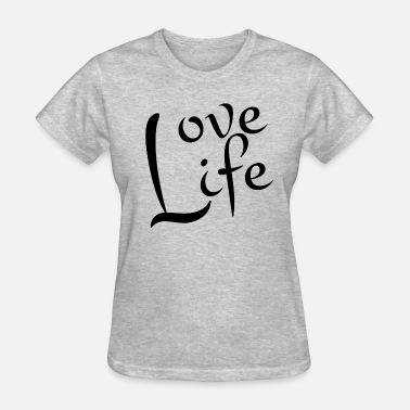 Love Life Love Life - Women's T-Shirt