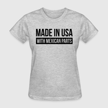 MADE IN USA WITH MEXICAN PARTS - Women's T-Shirt