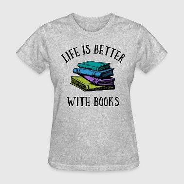Life's Better With Books - Women's T-Shirt