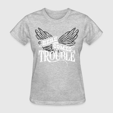 Trouble Here Comes Trouble b/w - Women's T-Shirt