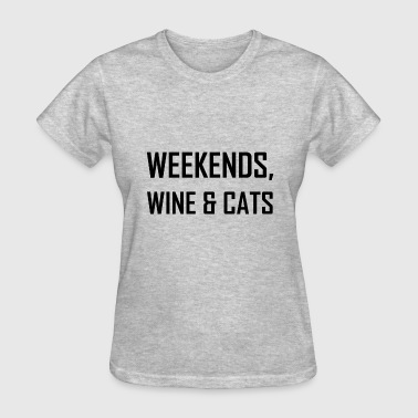 Weekends, Wine And Cats - Women's T-Shirt