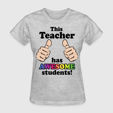 Teacher Awesome Students - Women's T-Shirt