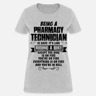 dc689205 Being A Pharmacy Technician.... Women's T-Shirt | Spreadshirt